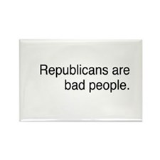 Republicans are bad people Rectangle Magnet