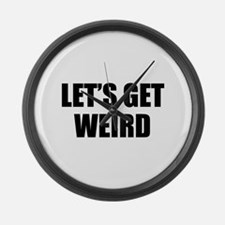 Let's Get Weird Large Wall Clock
