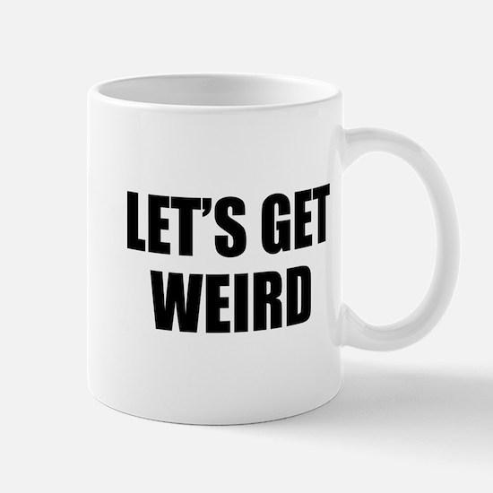 Let's Get Weird Mug