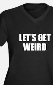 Let's Get Weird Women's Plus Size V-Neck Dark T-Sh