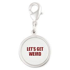 Let's Get Weird Silver Round Charm