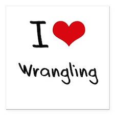 "I love Wrangling Square Car Magnet 3"" x 3"""