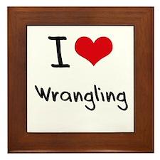 I love Wrangling Framed Tile