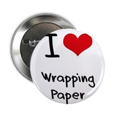 """I love Wrapping Paper 2.25"""" Button"""