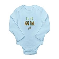 Dead Time Yet? Long Sleeve Infant Bodysuit