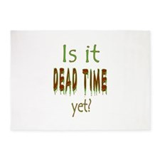 Dead Time Yet? 5'x7'Area Rug