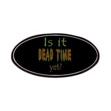 Dead Time Yet? Patches