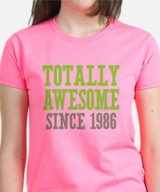 Totally Awesome Since 1986 Tee