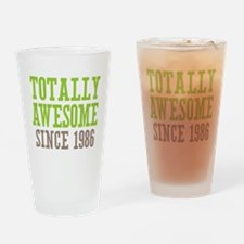 Totally Awesome Since 1986 Drinking Glass