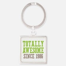 Totally Awesome Since 1986 Square Keychain