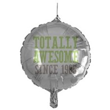 Totally Awesome Since 1985 Balloon