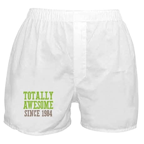 Totally Awesome Since 1984 Boxer Shorts