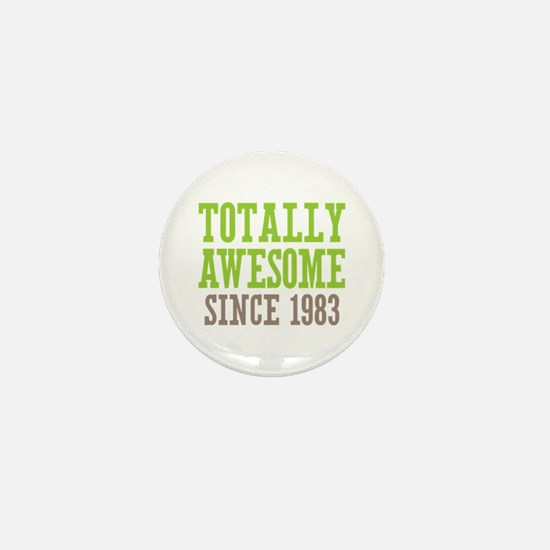 Totally Awesome Since 1983 Mini Button