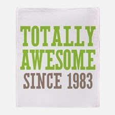 Totally Awesome Since 1983 Throw Blanket