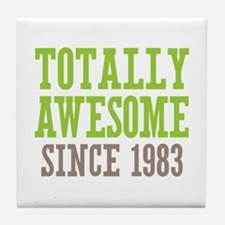 Totally Awesome Since 1983 Tile Coaster