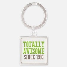 Totally Awesome Since 1983 Square Keychain