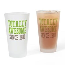 Totally Awesome Since 1980 Drinking Glass