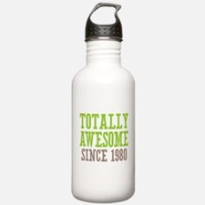 Totally Awesome Since 1980 Water Bottle