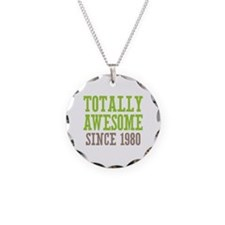 Totally Awesome Since 1980 Necklace