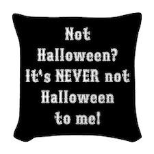 Never Not Halloween To Me Woven Throw Pillow