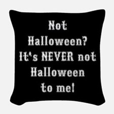 Never Not Halloween To Me Woven Throw Pillow