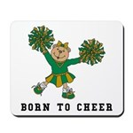 Born To Cheer Mousepad