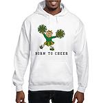 Born To Cheer Hooded Sweatshirt