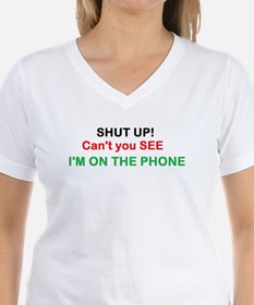 Shut Up, Cant you See T-Shirt