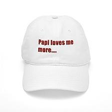 Papi loves me more.... Baseball Cap