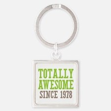Totally Awesome Since 1978 Square Keychain