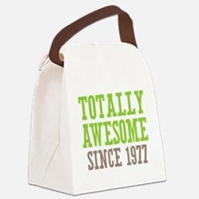 Totally Awesome Since 1977 Canvas Lunch Bag
