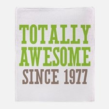 Totally Awesome Since 1977 Throw Blanket