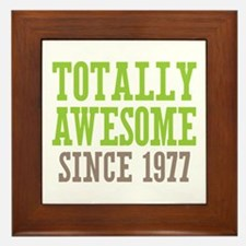 Totally Awesome Since 1977 Framed Tile
