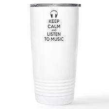Keep Calm And Listen To Music Travel Mug