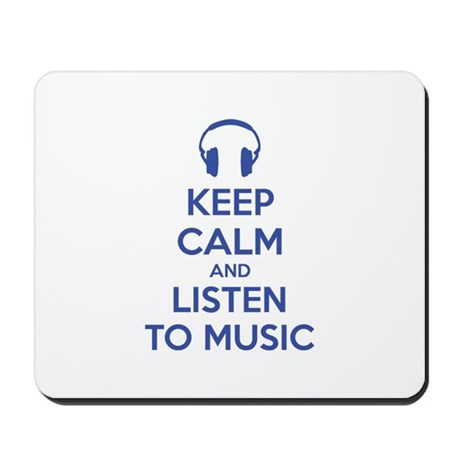 Keep Calm And Listen To Music Mousepad