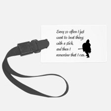 beat with a stick.jpg Luggage Tag