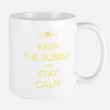Keep The Bubble and Stay Calm Mugs