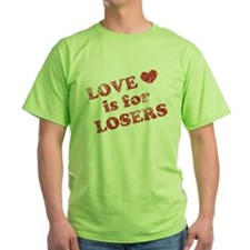 Love Is For Losers T-Shirt