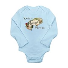 You're A Terrible Mother Long Sleeve Infant Bodysu