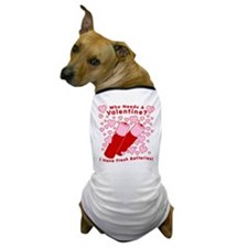 No Valentine Fresh Batteries Dog T-Shirt