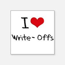 I love Write-Offs Sticker