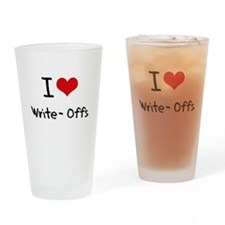 I love Write-Offs Drinking Glass