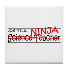 Job Ninja Science Teacher Tile Coaster