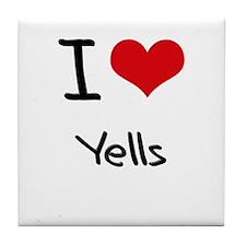 I love Yells Tile Coaster
