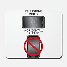 Cell Phone Video - Horizontal, Please Mousepad