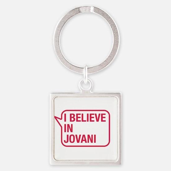 I Believe In Jovani Keychains