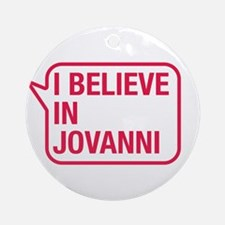 I Believe In Jovanni Ornament (Round)