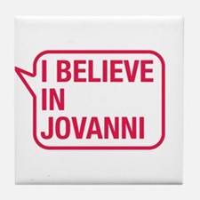 I Believe In Jovanni Tile Coaster