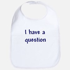 I have a question Bib