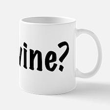 got wine? Mug